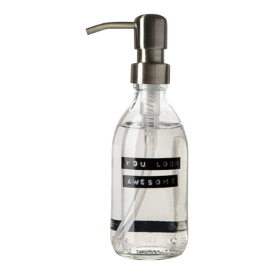 Wellmark Handzeep helder glas messing pomp 250ml tekst YOU LOOK AWESOME